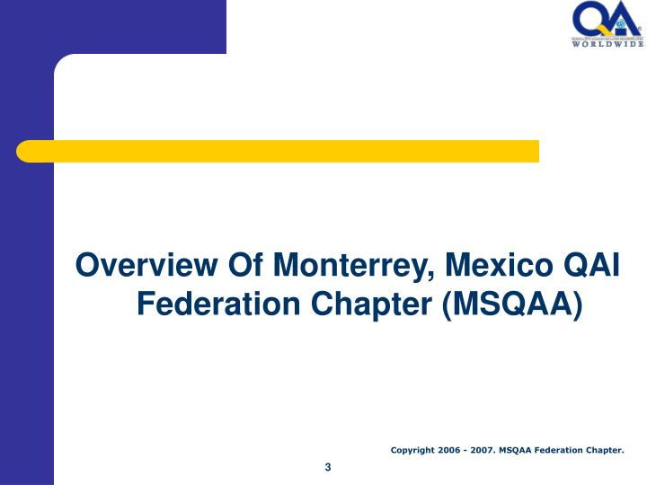 Overview Of Monterrey, Mexico QAI Federation Chapter (MSQAA)