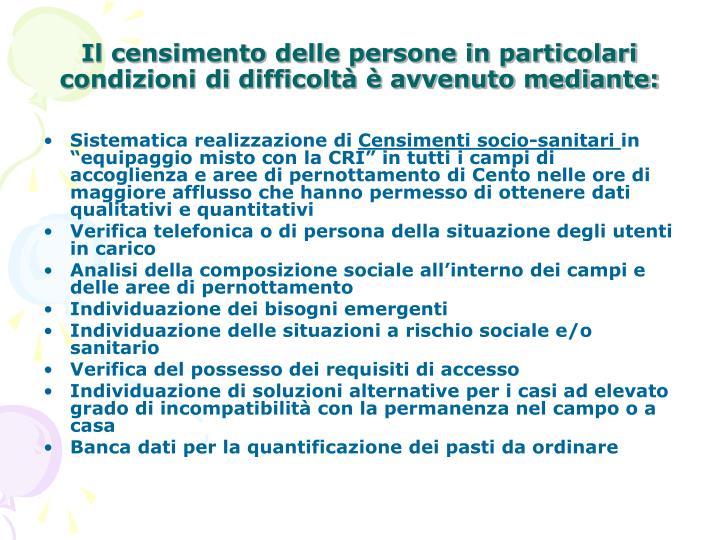 Il censimento delle persone in particolari condizioni di difficoltà è avvenuto mediante: