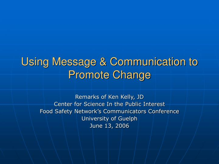 Using message communication to promote change