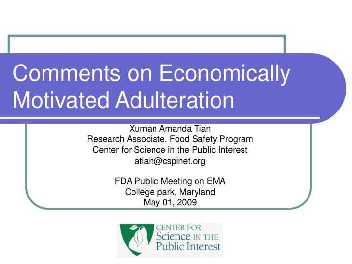 Comments on economically motivated adulteration
