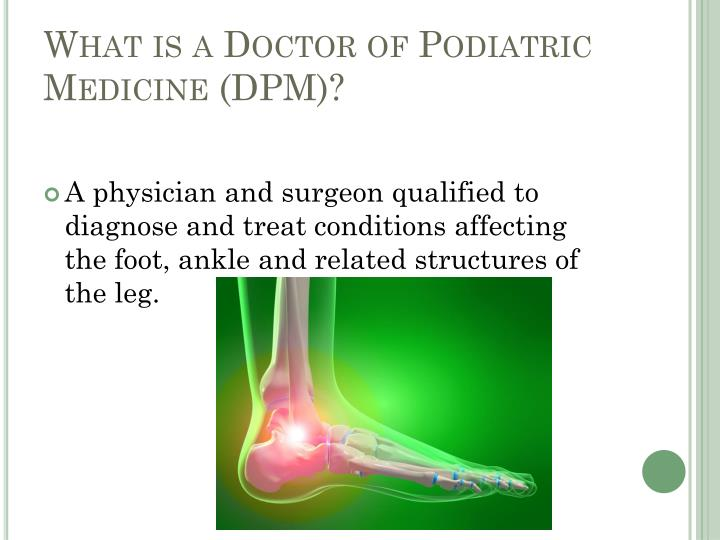 What is a doctor of podiatric medicine dpm