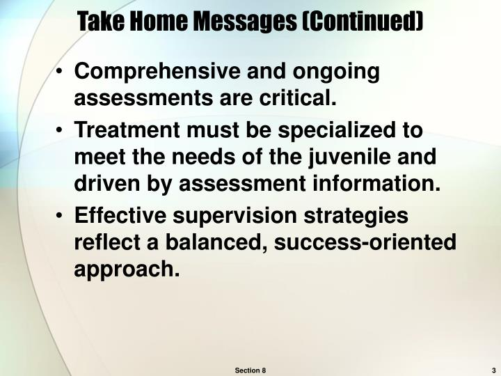 Take home messages continued