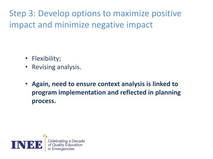 Step 3: Develop options to maximize positive impact and minimize negative impact