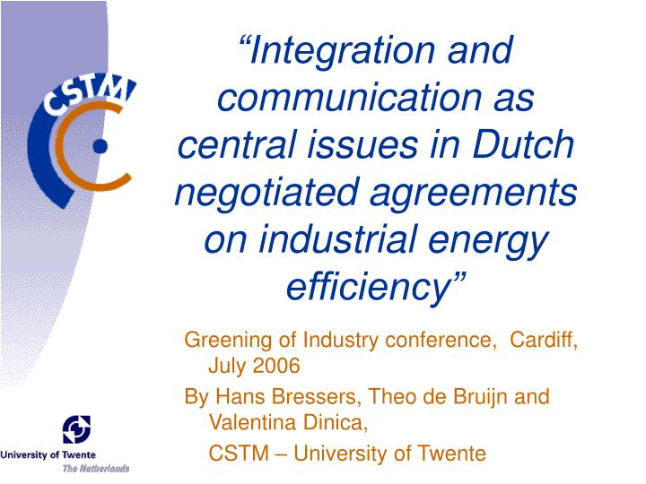 """Integration and communication as central issues in Dutch negotiated agreements on industrial ener..."
