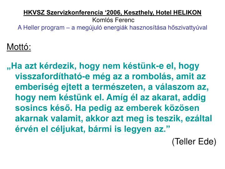 HKVSZ Szervizkonferencia '2006, Keszthely, Hotel HELIKON