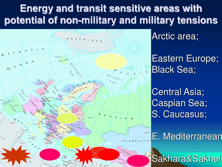 Energy and transit sensitive areas with potential of non military and military tensions