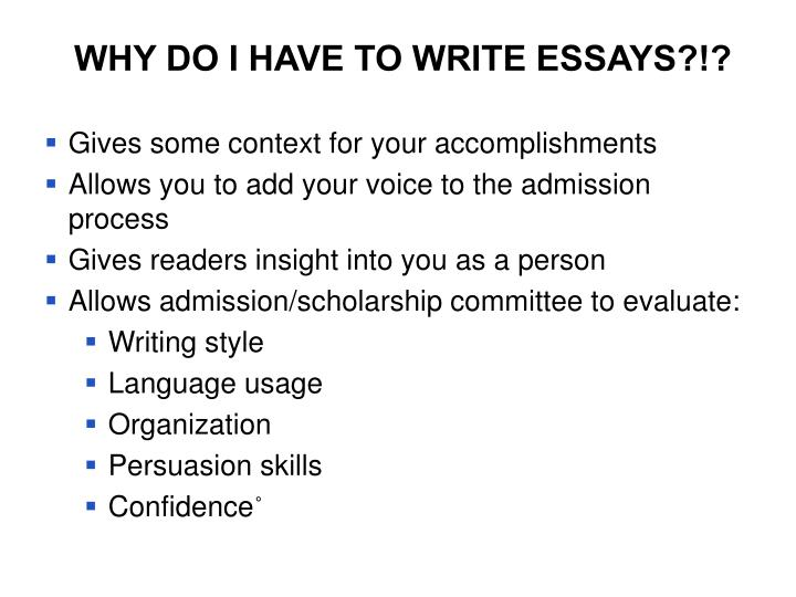 WHY DO I HAVE TO WRITE ESSAYS?!?
