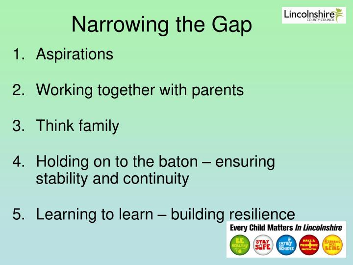 Narrowing the Gap