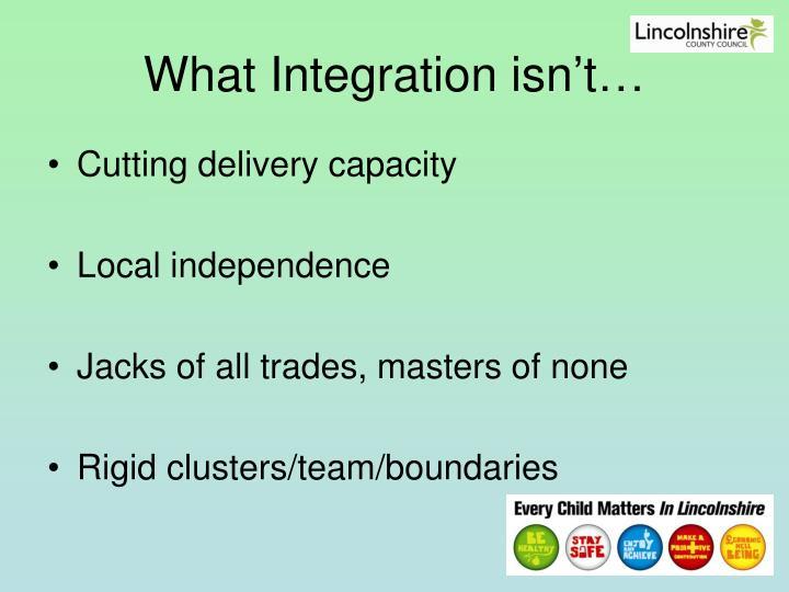 What Integration isn't…