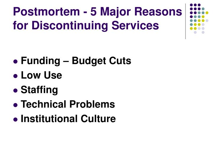 Postmortem - 5 Major Reasons for Discontinuing Services