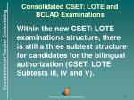 consolidated cset lote and bclad examinations
