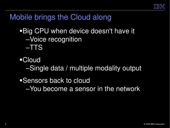 Mobile brings the Cloud along