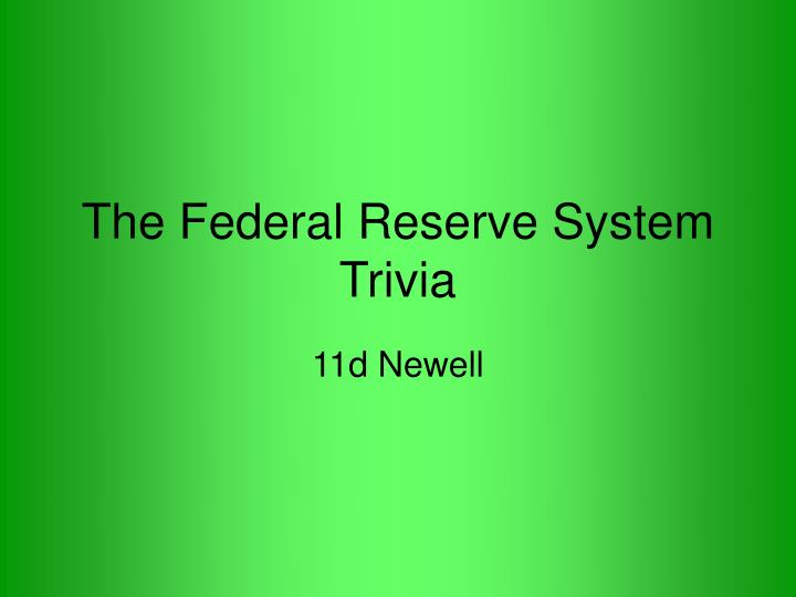 the federal reserve system trivia n.
