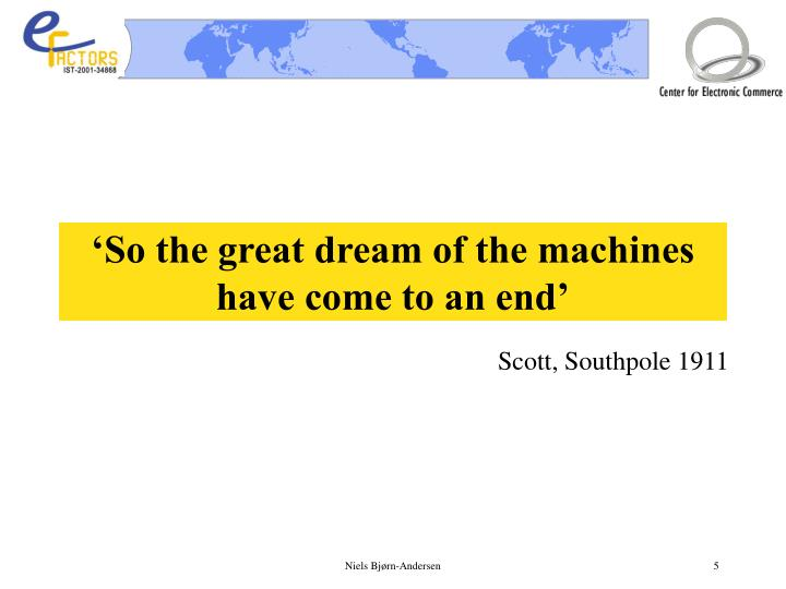 'So the great dream of the machines