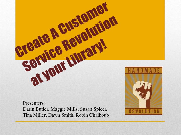 create a customer service revolution at your library n.