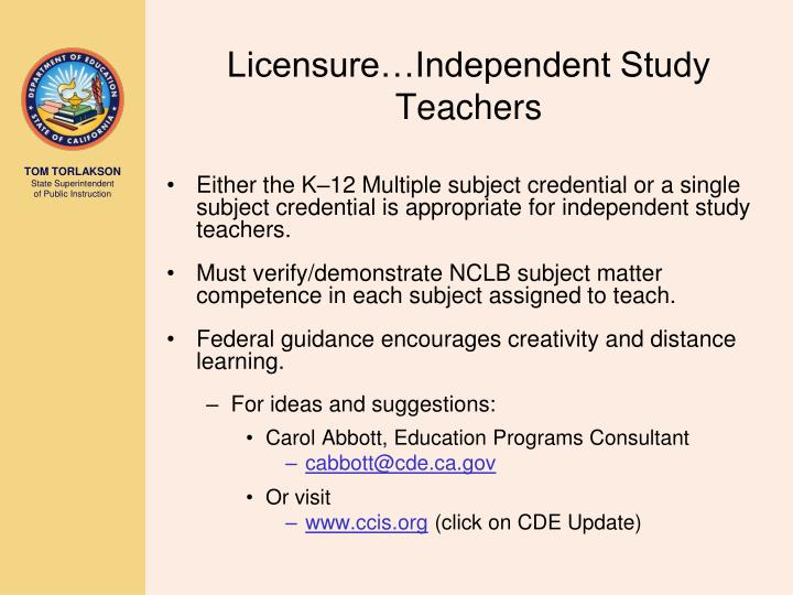 Licensure…Independent Study Teachers