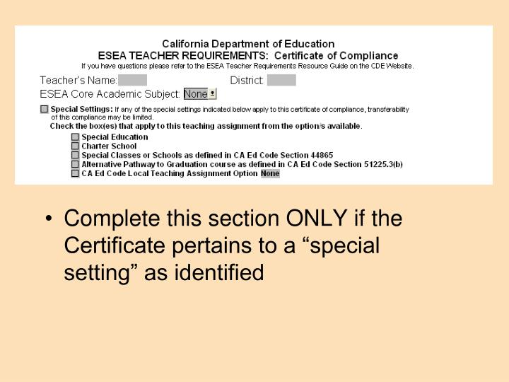 "Complete this section ONLY if the Certificate pertains to a ""special setting"" as identified"