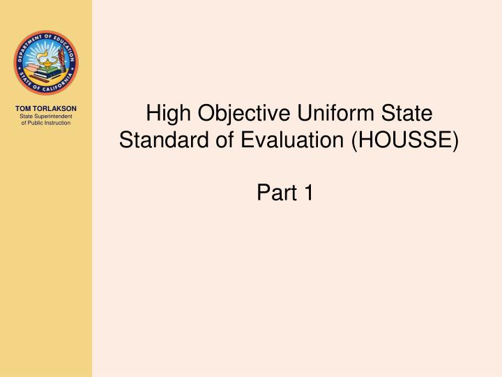 High Objective Uniform State Standard of Evaluation (HOUSSE)