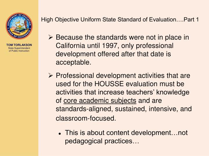 High Objective Uniform State Standard of Evaluation….Part 1