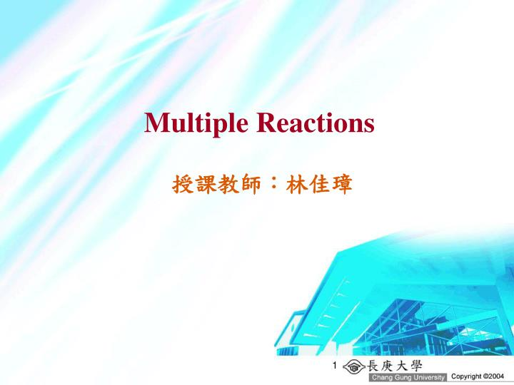 Multiple Reactions