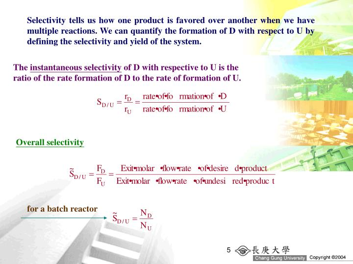 Selectivity tells us how one product is favored over another when we have multiple reactions. We can quantify the formation of D with respect to U by