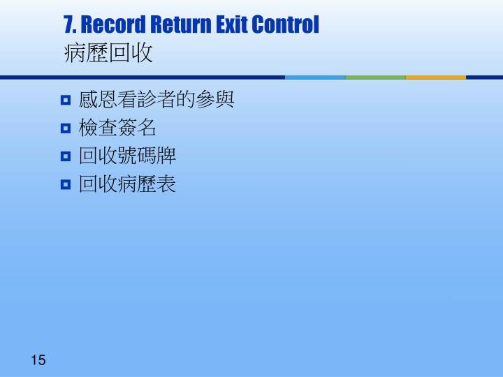 7. Record Return Exit Control