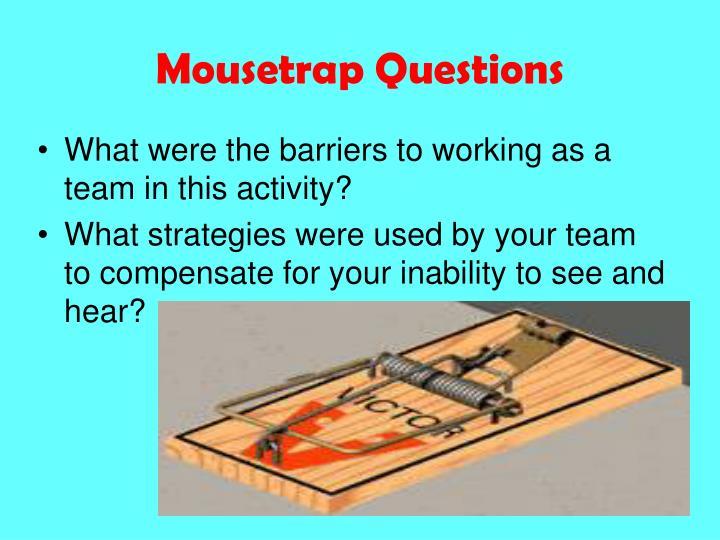 Mousetrap Questions