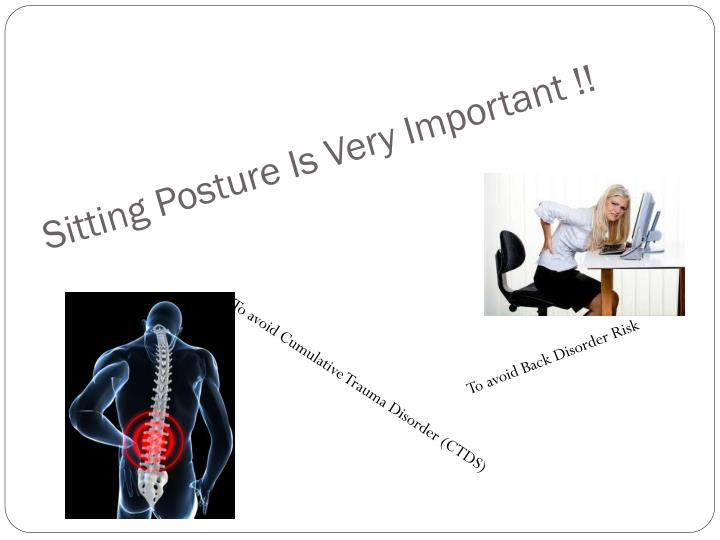 Sitting Posture Is Very Important !!
