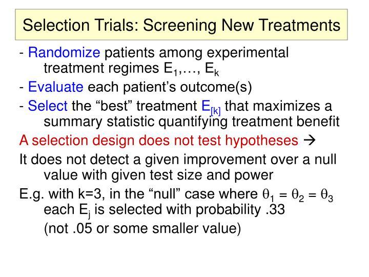 Selection Trials: Screening New Treatments