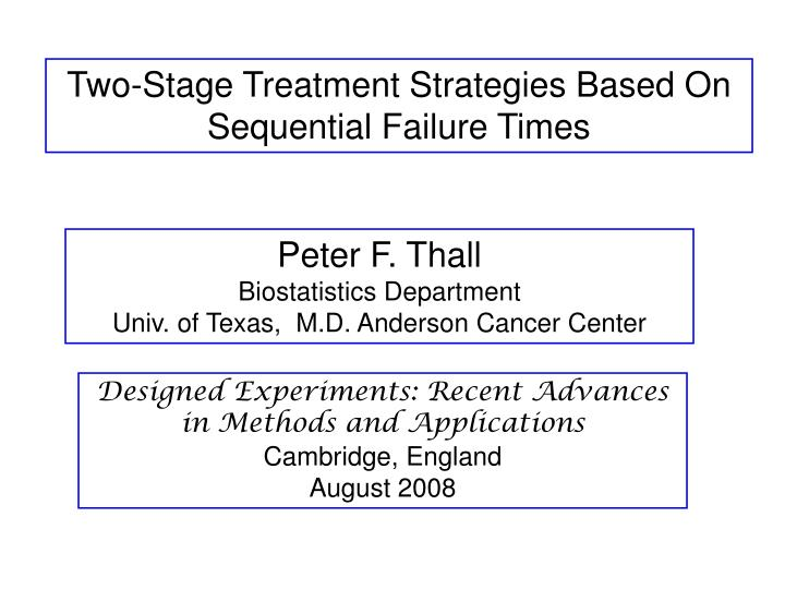 Two-Stage Treatment Strategies Based On Sequential Failure Times