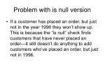problem with is null version