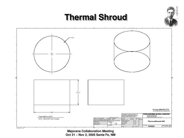 Thermal Shroud