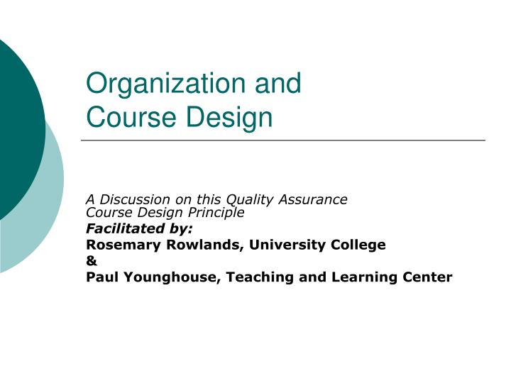 Organization and course design