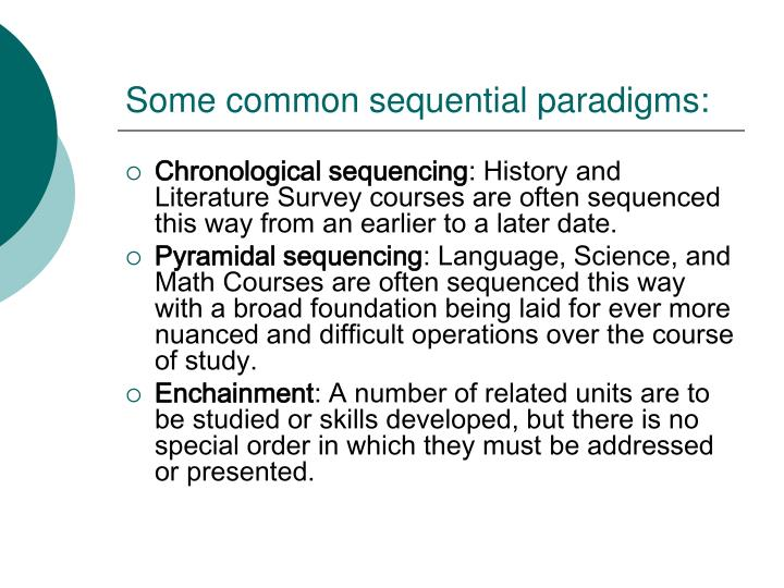 Some common sequential paradigms:
