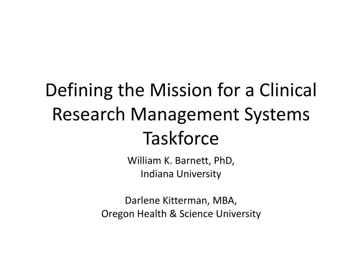 Defining the mission for a clinical research management systems taskforce