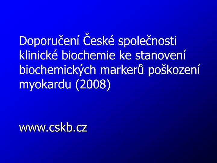 Doporučení České společnosti klinické biochemie ke stanovení biochemických markerů poškoze...