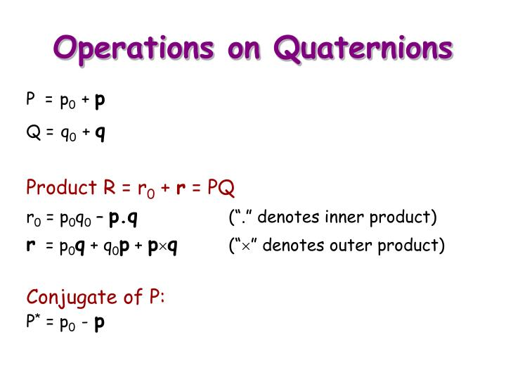 Operations on Quaternions