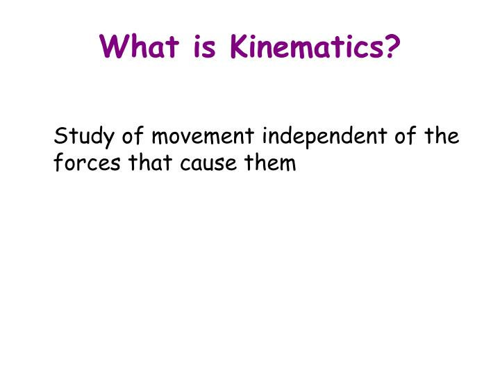 What is kinematics