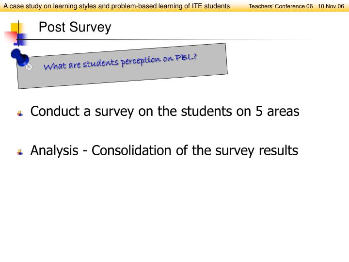 Conduct a survey on the students on 5 areas