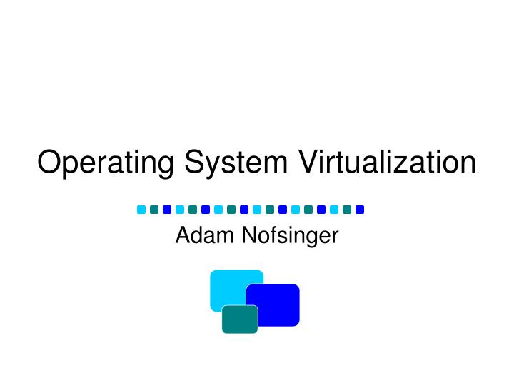 operating system virtualization n.