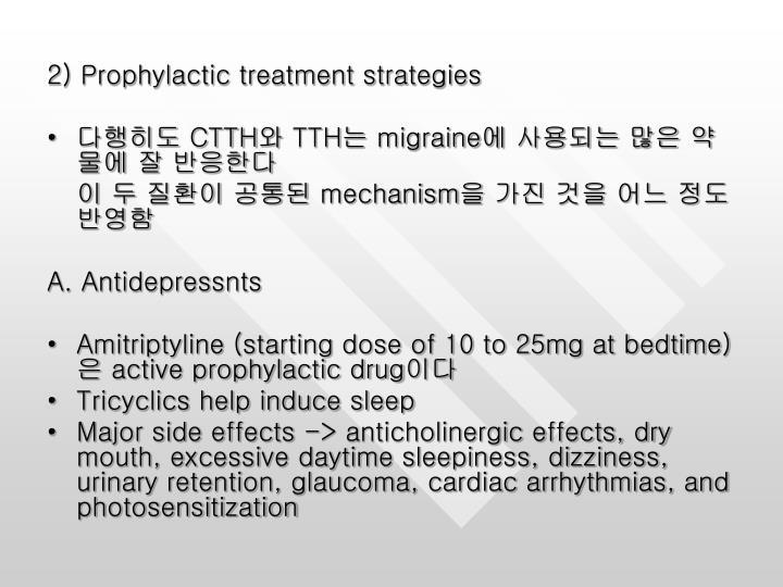 2) Prophylactic treatment strategies