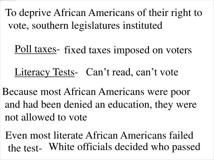 To deprive African Americans of their right to
