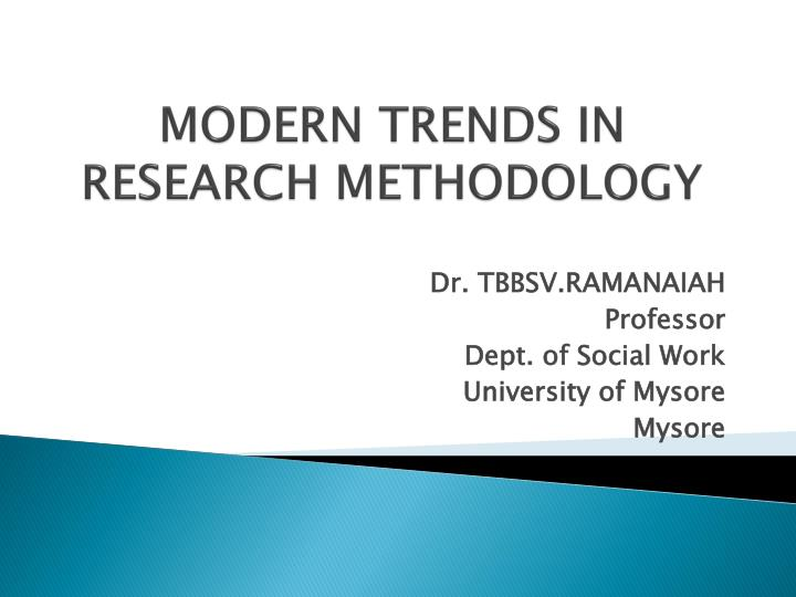 PPT - MODERN TRENDS IN RESEARCH METHODOLOGY PowerPoint