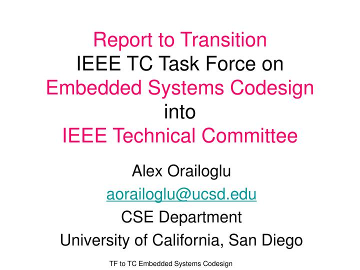 Report to transition ieee tc task force on embedded systems codesign into ieee technical committee