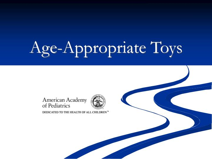 Age appropriate toys