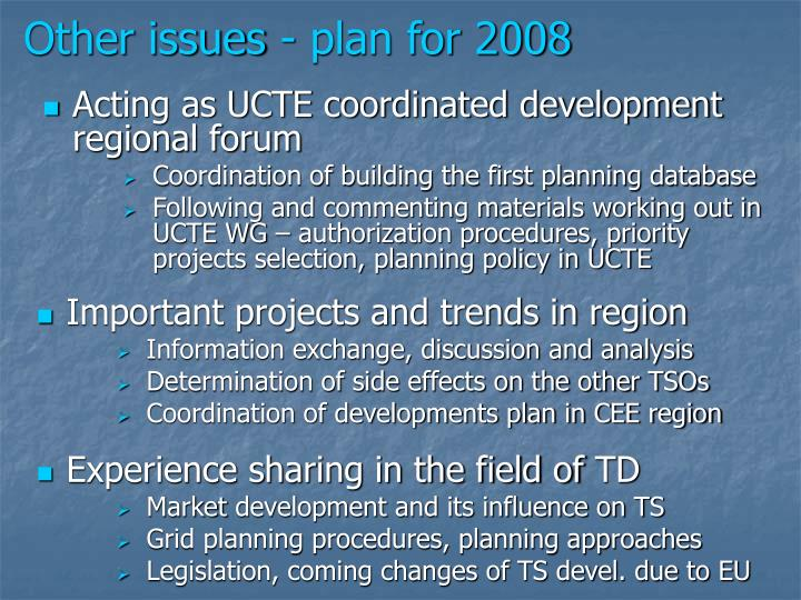 Other issues - plan for 2008