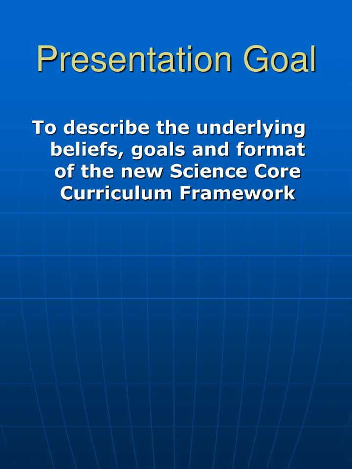 Presentation goal