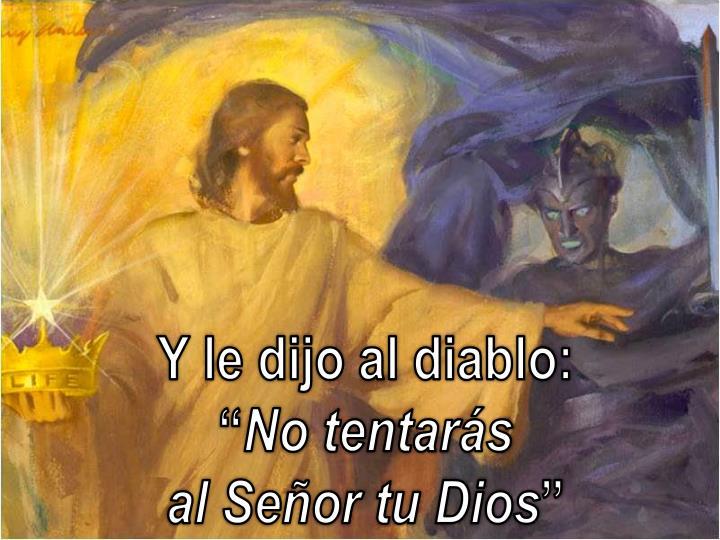 Y le dijo al diablo: