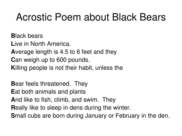 an analysis of the presentation on the black bears Jon rosenblatt daddy is, of course, plath's most extended treatment of the father symbol, though it is by no means her best poem the rapid, often wild succession of elements relating to the father are not entirely integrated into the poem.