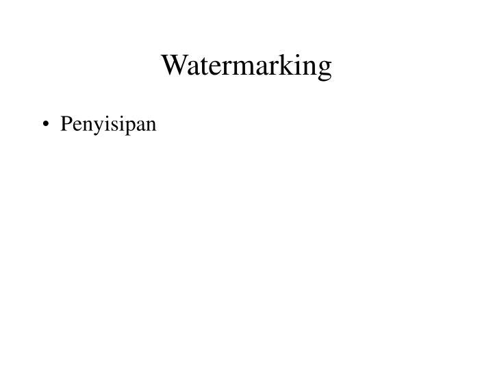 Watermarking